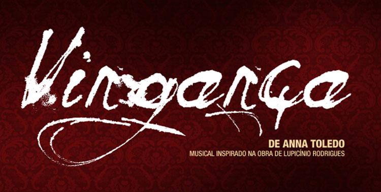Vingança - O Musical // Em cartaz no Teatro Sérgio Cardoso