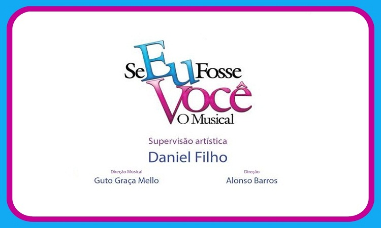 """Photo of Saiba os nomes do elenco de """"Se eu fosse você – O Musical"""""""