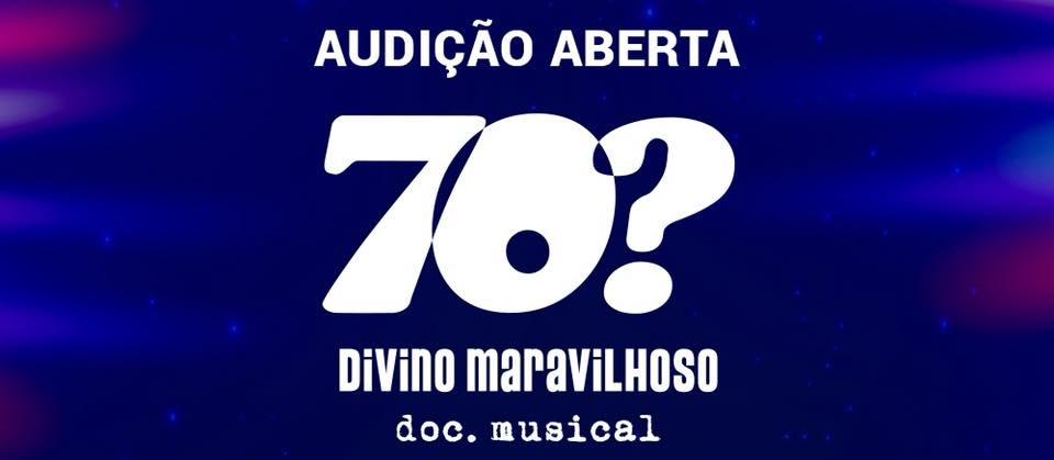 """Photo of """"70? Divino Maravilhoso, DOC. Musical"""" abre segunda chamada para audições"""