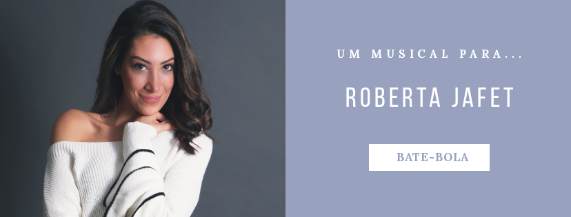 Photo of Um musical para… Roberta Jafet