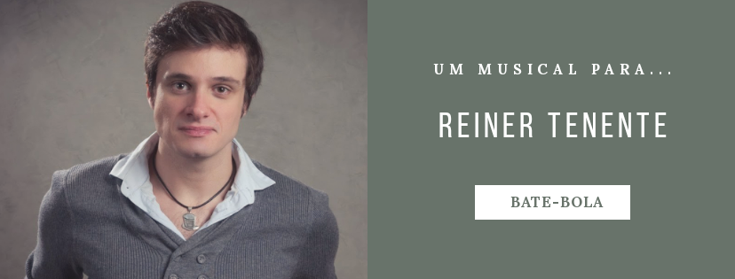 Photo of Um musical para… Reiner Tenente
