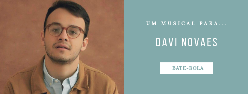 Photo of Um musical para… Davi Novaes