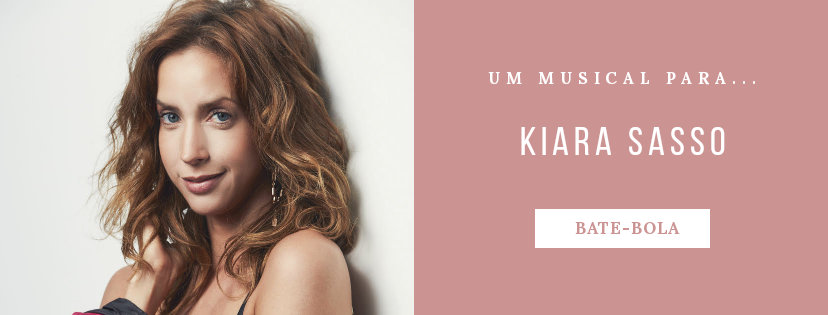 Photo of Um musical para… Kiara Sasso