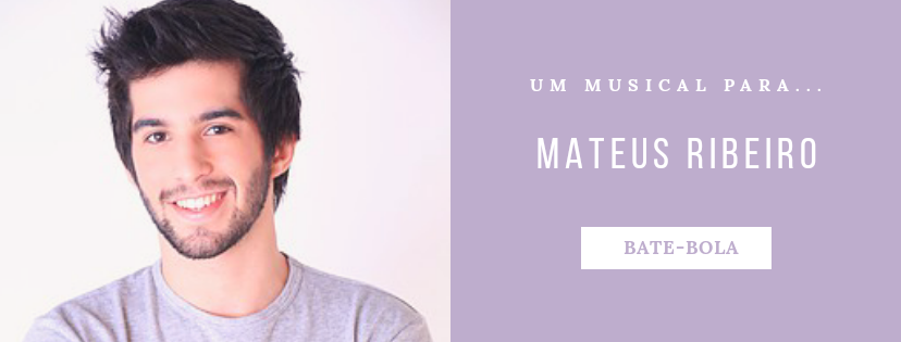 Photo of Um musical para… Mateus Ribeiro