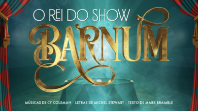 Photo of Barho Produções anuncia equipe criativa do musical 'Barnum – O Rei do Show'